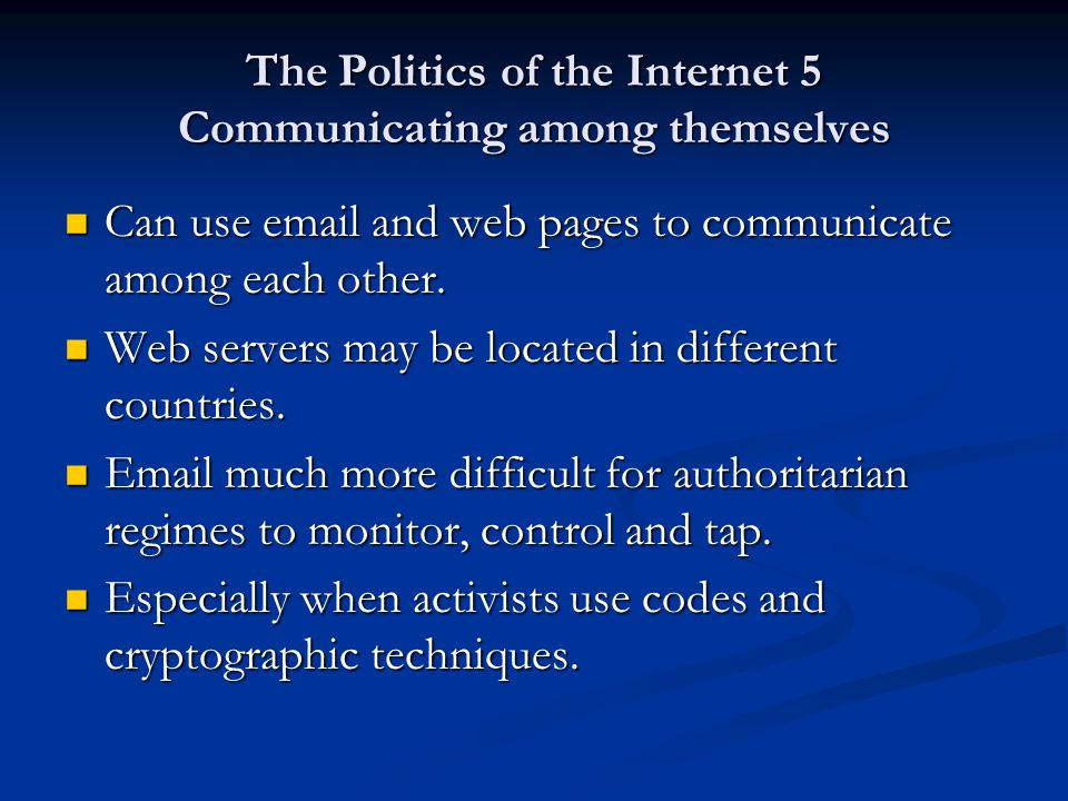The Politics of the Internet 5 Monitoring as a control methodology China has been to the forefront of efforts to ensure that ISPs and online chatrooms etc are monitored for criticism of the party, praise of Falun Gong etc.