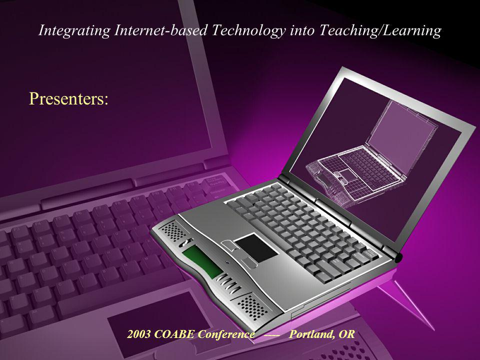 Integrating Internet-based Technology into Teaching/Learning What does this terminology mean for you.