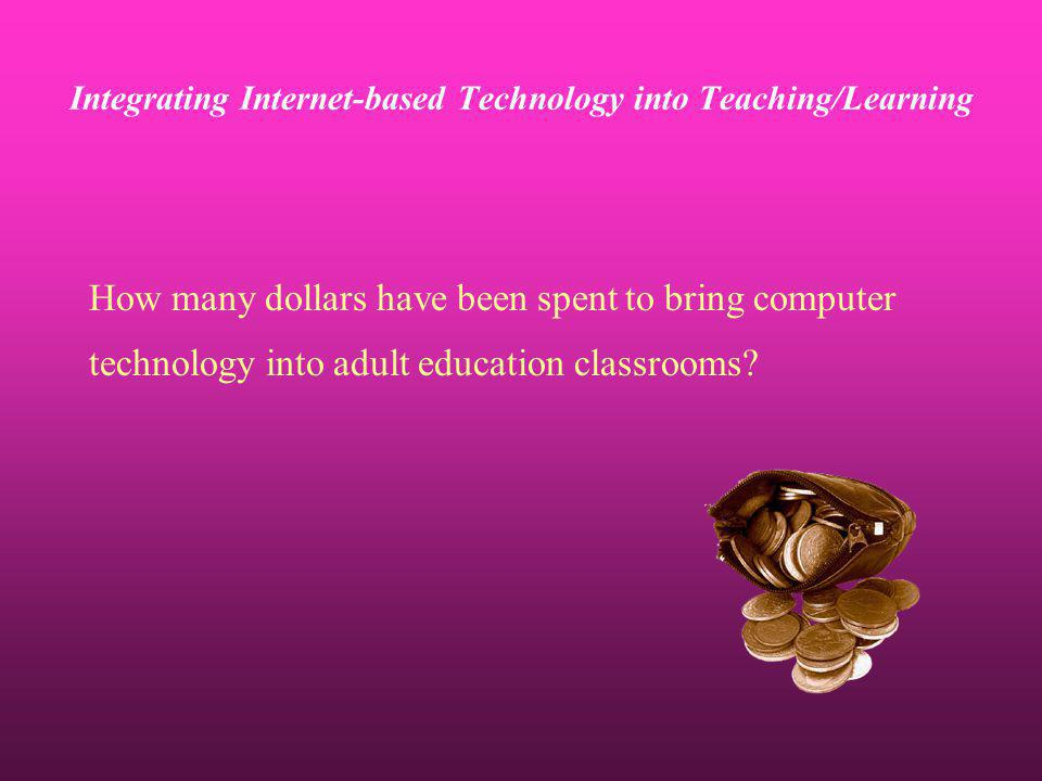How many dollars have been spent to bring computer technology into adult education classrooms.