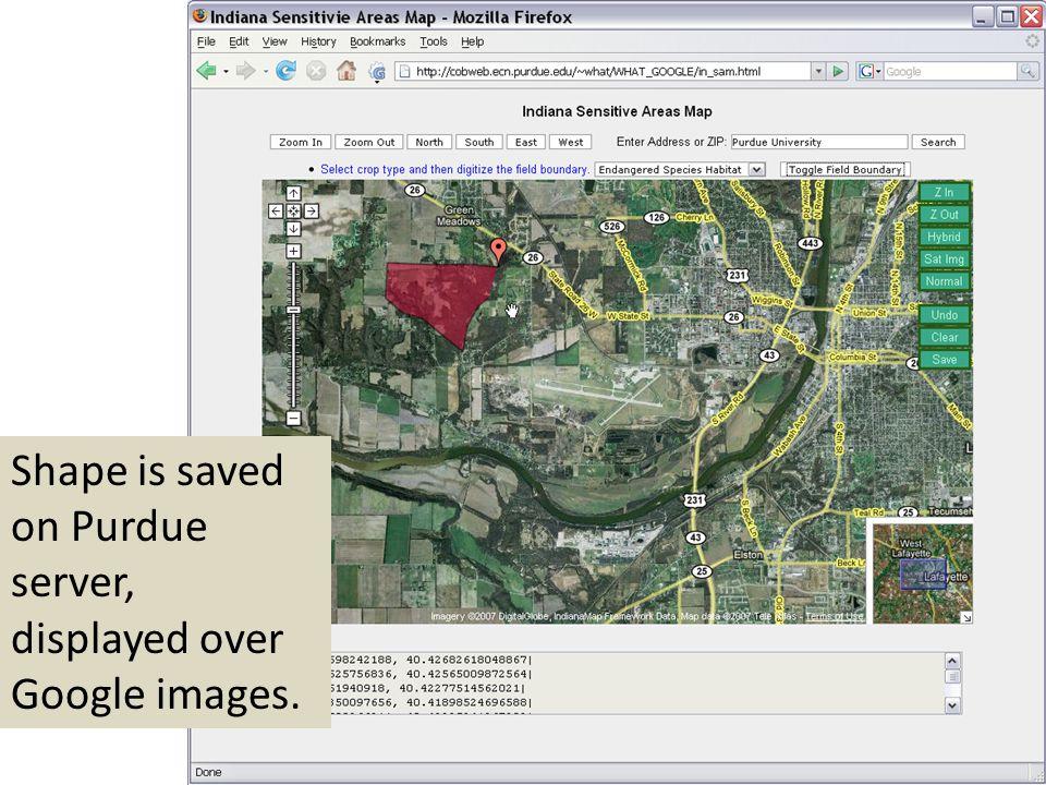 Shape is saved on Purdue server, displayed over Google images.