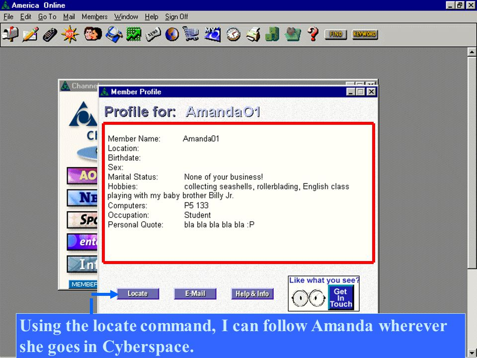 Using the locate command, I can follow Amanda wherever she goes in Cyberspace.