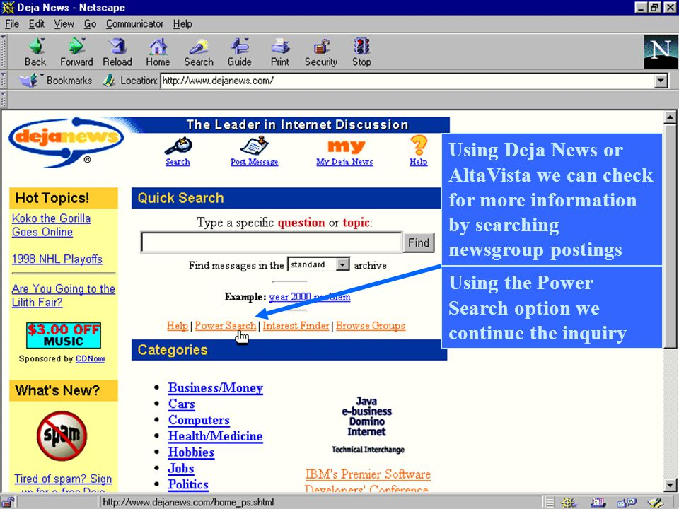 Using Deja News or AltaVista we can check for more information by searching newsgroup postings Using the Power Search option we continue the inquiry