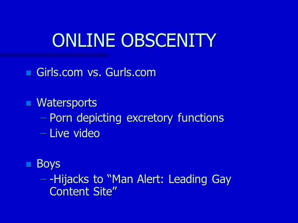 ONLINE OBSCENITY n Girls.com vs.