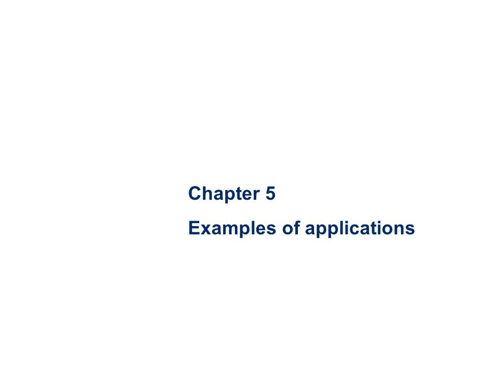 Chapter 5 Examples of applications