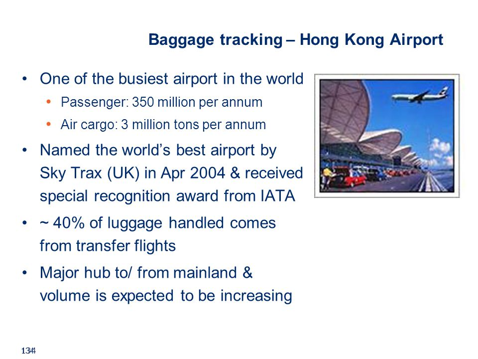 ©2008 GS1 134 Baggage tracking – Hong Kong Airport One of the busiest airport in the world Passenger: 350 million per annum Air cargo: 3 million tons per annum Named the worlds best airport by Sky Trax (UK) in Apr 2004 & received special recognition award from IATA ~ 40% of luggage handled comes from transfer flights Major hub to/ from mainland & volume is expected to be increasing