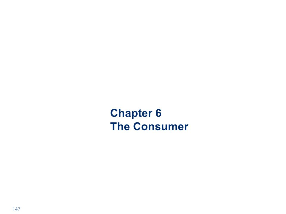 147 Chapter 6 The Consumer