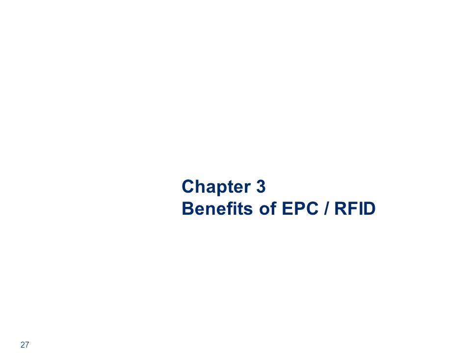 27 Chapter 3 Benefits of EPC / RFID