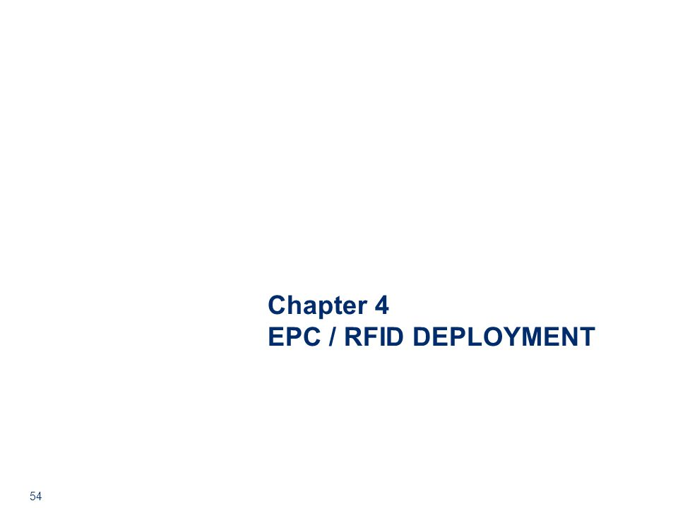54 Chapter 4 EPC / RFID DEPLOYMENT
