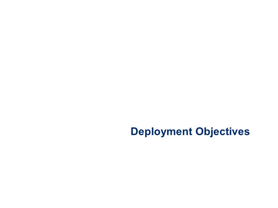 Deployment Objectives