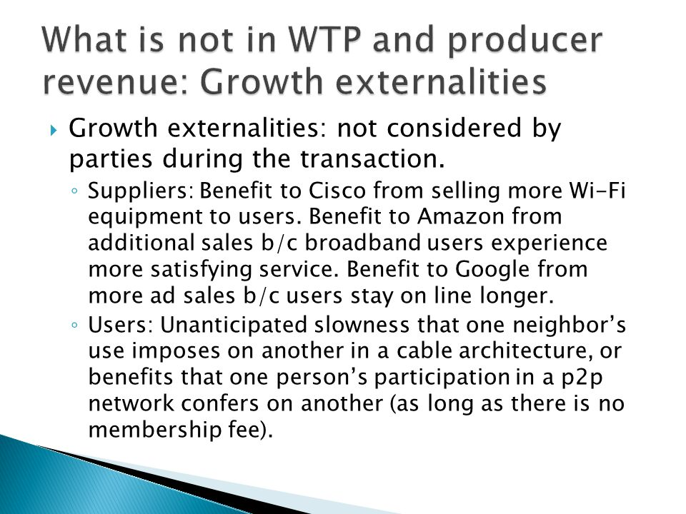 Growth externalities: not considered by parties during the transaction.