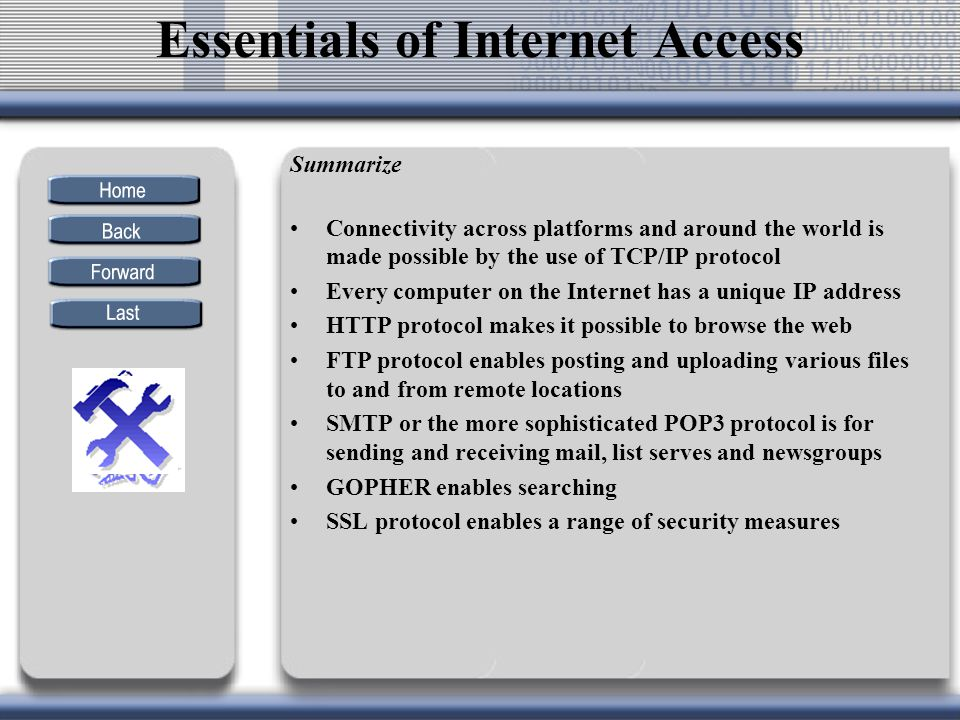 Summarize Connectivity across platforms and around the world is made possible by the use of TCP/IP protocol Every computer on the Internet has a uniqu
