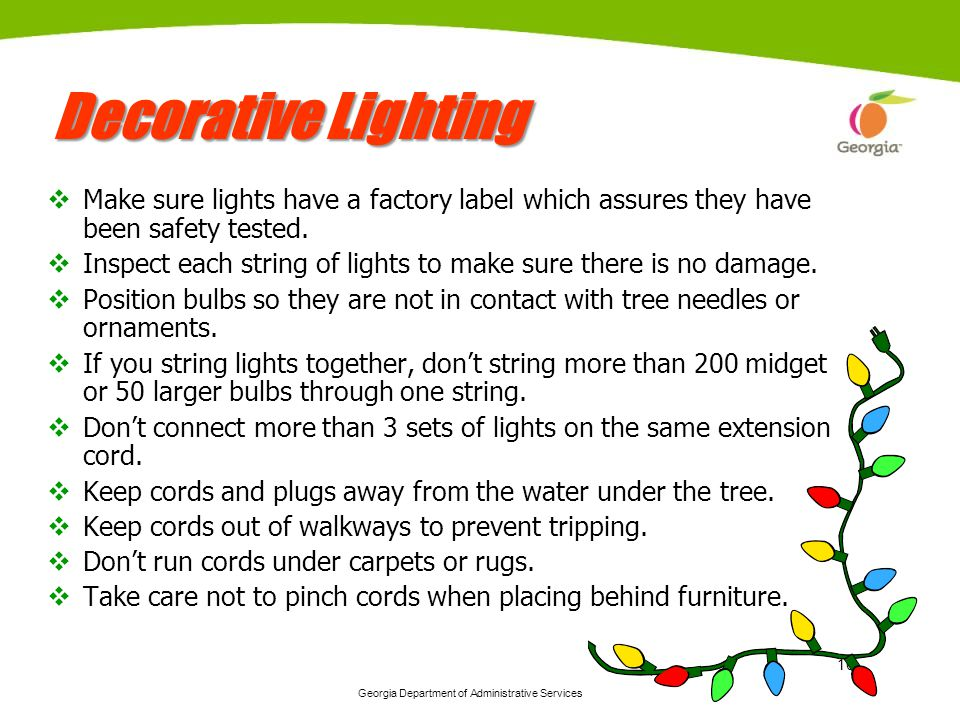 Georgia Department of Administrative Services 10 Decorative Lighting Make sure lights have a factory label which assures they have been safety tested.