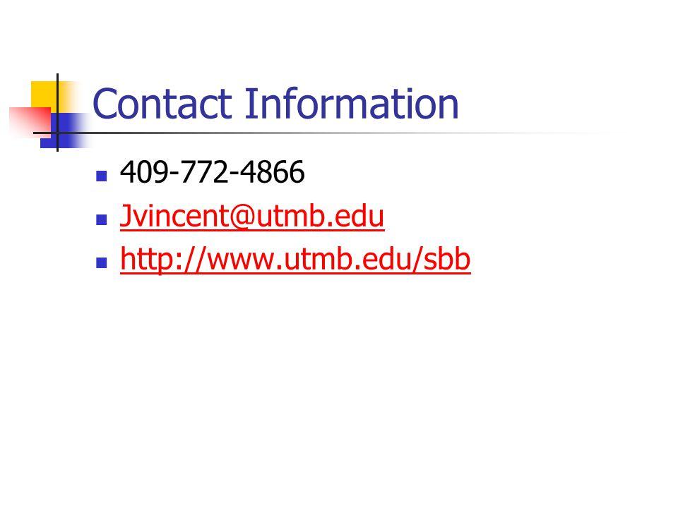 Contact Information 409-772-4866 Jvincent@utmb.edu http://www.utmb.edu/sbb