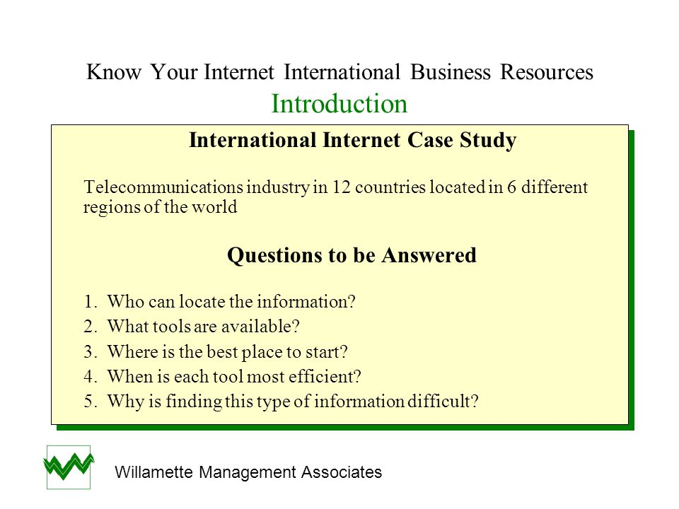 Know Your Internet International Business Resources Meta Pages VIBES Virtual International Business and Economic Sources University of North Carolina at Charlotte http://libweb.uncc.edu/ref-bus/vibehome.htm WebEc Manchester Computing, Finland www.helsinki.fi/WebEc VIBES Virtual International Business and Economic Sources University of North Carolina at Charlotte http://libweb.uncc.edu/ref-bus/vibehome.htm WebEc Manchester Computing, Finland www.helsinki.fi/WebEc Willamette Management Associates