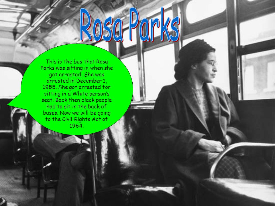 This is the bus that Rosa Parks was sitting in when she got arrested.