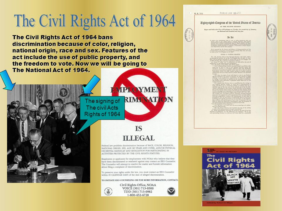 The Civil Rights Act of 1964 bans discrimination because of color, religion, national origin, race and sex.