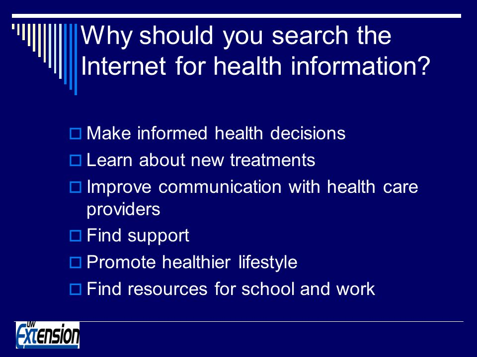 Why should you search the Internet for health information.