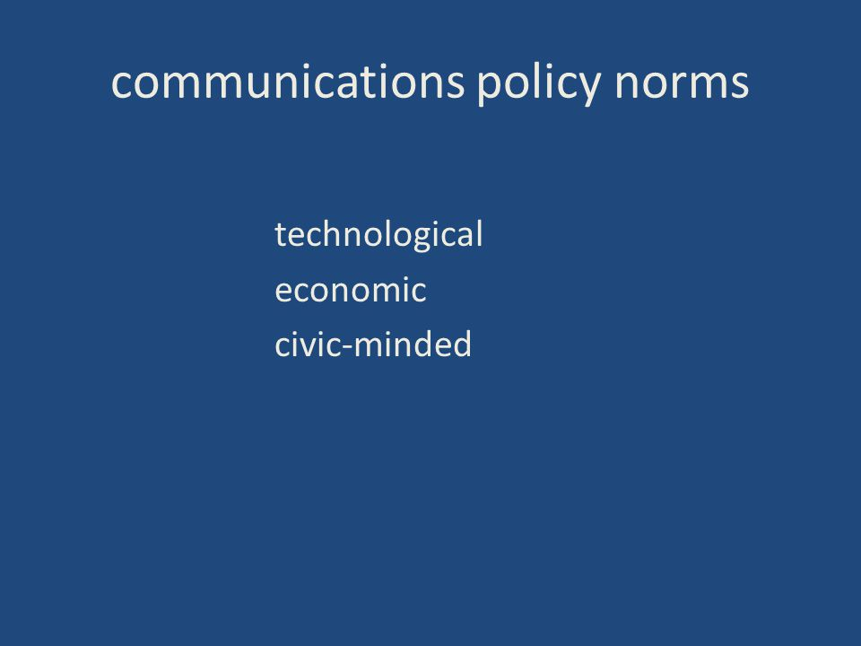 communications policy norms technological economic civic-minded