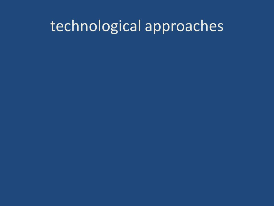technological approaches