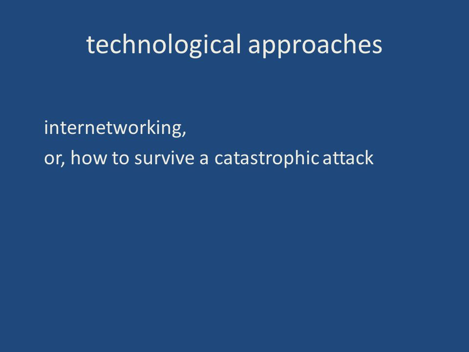 internetworking, or, how to survive a catastrophic attack