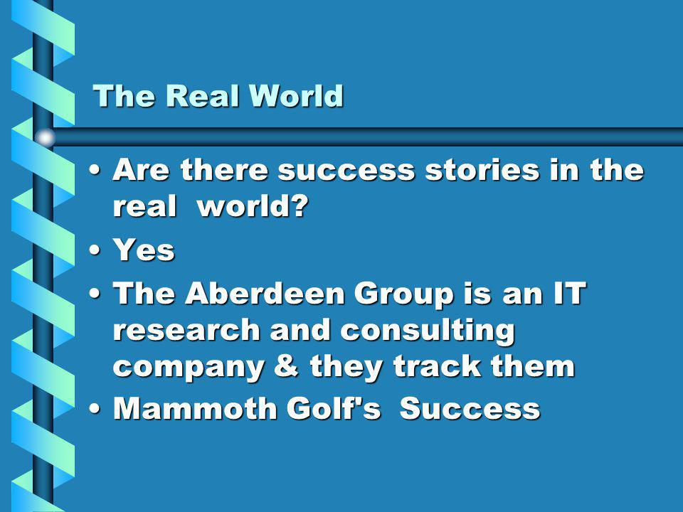 The Real World Are there success stories in the real world Are there success stories in the real world.