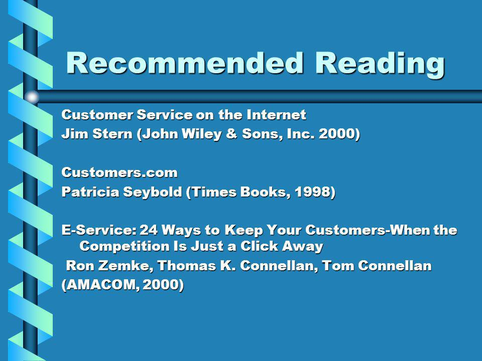 Recommended Reading Customer Service on the Internet Jim Stern (John Wiley & Sons, Inc.