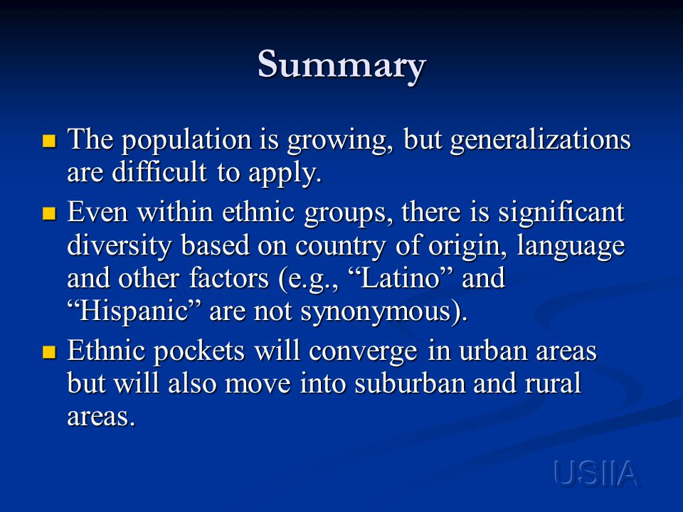 Summary The population is growing, but generalizations are difficult to apply.