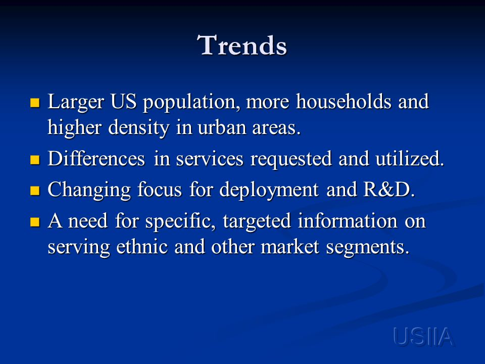 Trends Larger US population, more households and higher density in urban areas.