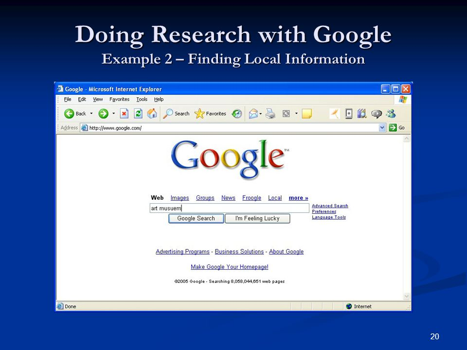 20 Doing Research with Google Example 2 – Finding Local Information