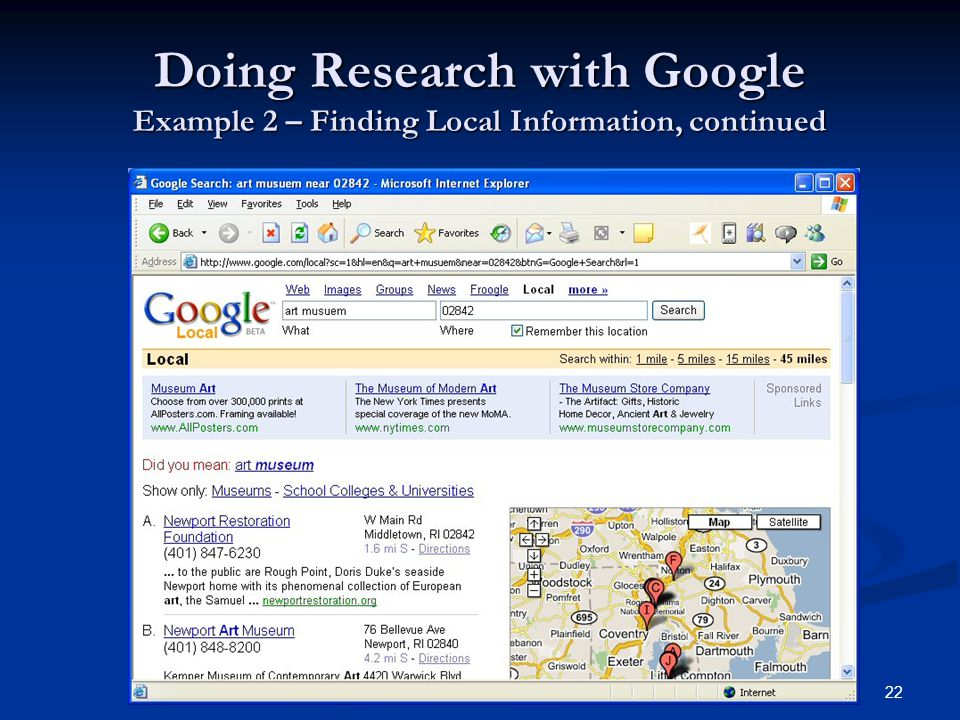22 Doing Research with Google Example 2 – Finding Local Information, continued