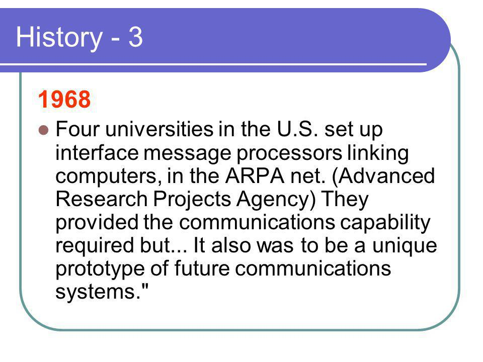 History - 3 1968 Four universities in the U.S.