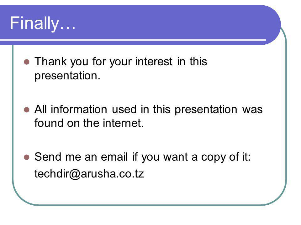 Finally… Thank you for your interest in this presentation.