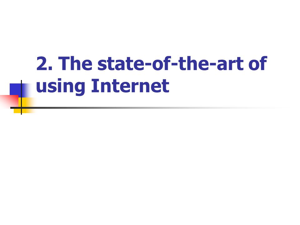 2. The state-of-the-art of using Internet