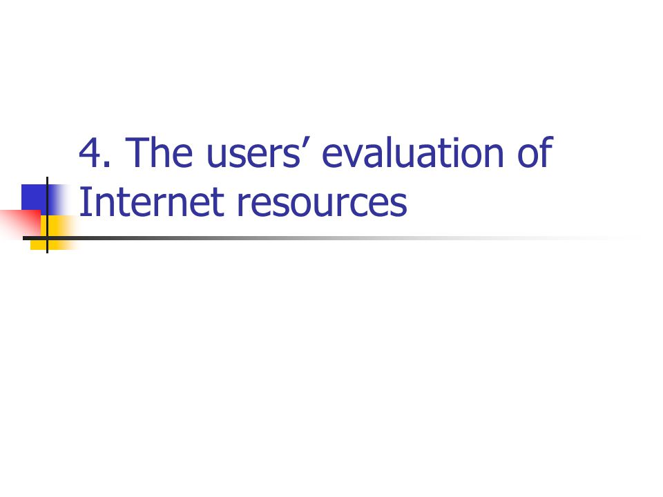 4. The users evaluation of Internet resources