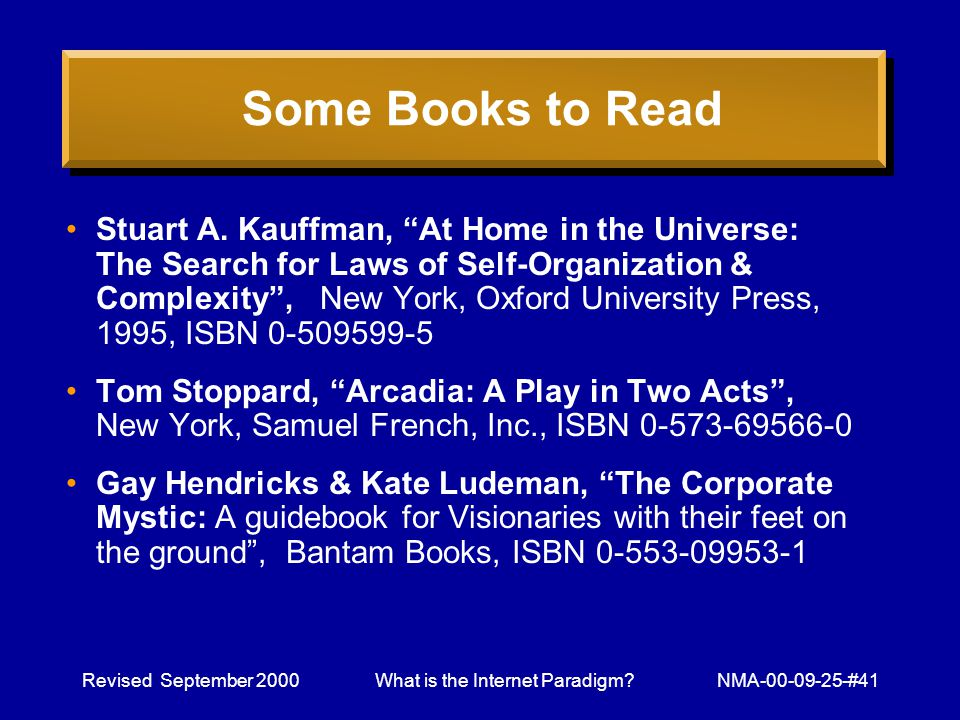 Revised September 2000What is the Internet Paradigm NMA-00-09-25-#41 Some Books to Read Stuart A.