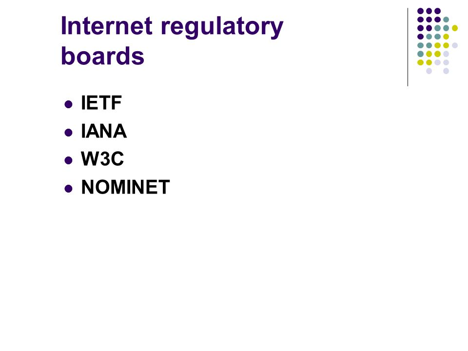 Internet regulatory boards IETF IANA W3C NOMINET