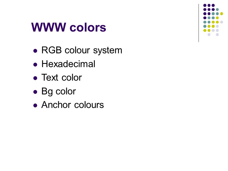WWW colors RGB colour system Hexadecimal Text color Bg color Anchor colours