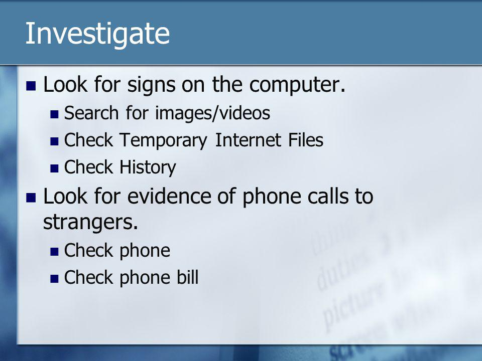 Investigate Look for signs on the computer.