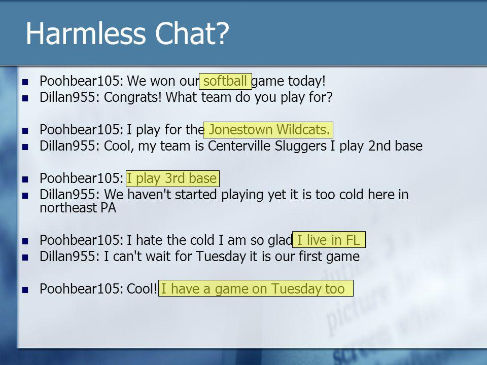 Harmless Chat. Poohbear105: We won our softball game today.