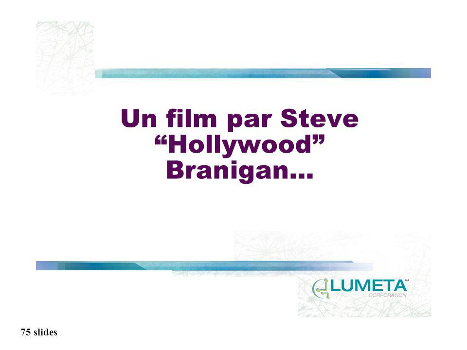 75 slides Un film par Steve Hollywood Branigan...