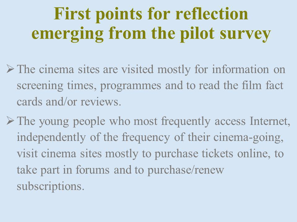 First points for reflection emerging from the pilot survey The cinema sites are visited mostly for information on screening times, programmes and to read the film fact cards and/or reviews.