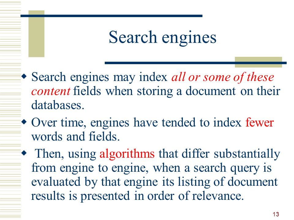 Search engines Search engines may index all or some of these content fields when storing a document on their databases.