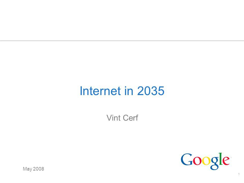 1 Internet in 2035 Vint Cerf May 2008