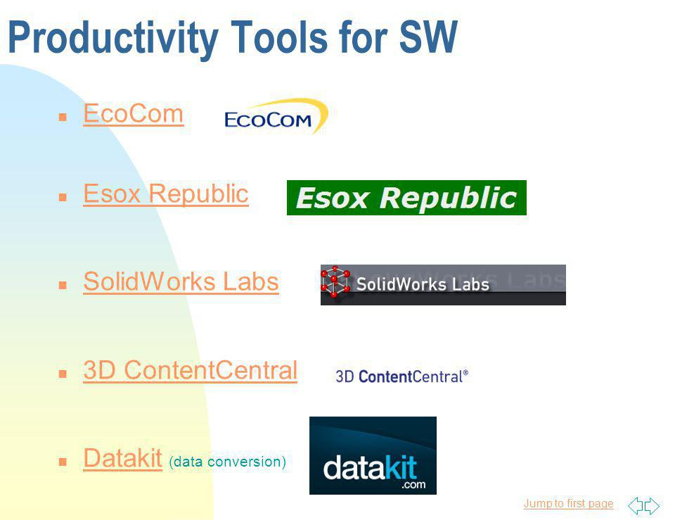 Jump to first page Productivity Tools for SW n EcoCom EcoCom n Esox Republic Esox Republic n SolidWorks Labs SolidWorks Labs n 3D ContentCentral 3D Co