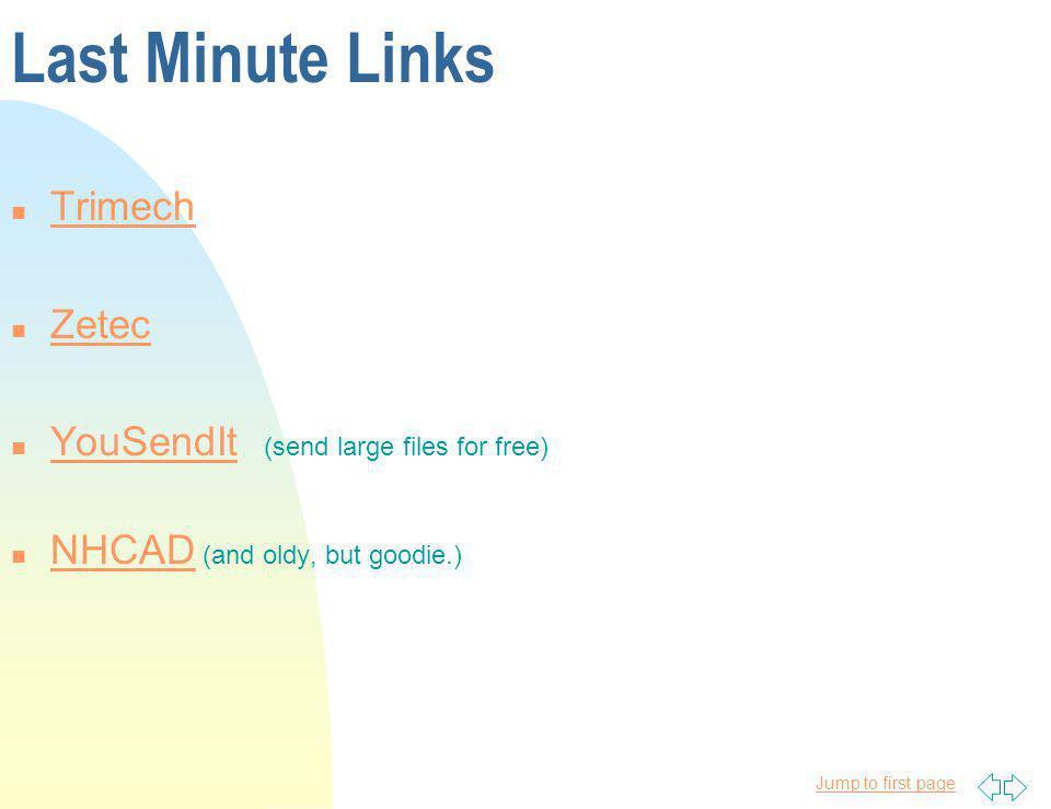 Last Minute Links n Trimech Trimech n Zetec Zetec n YouSendIt (send large files for free) YouSendIt n NHCAD (and oldy, but goodie.) NHCAD