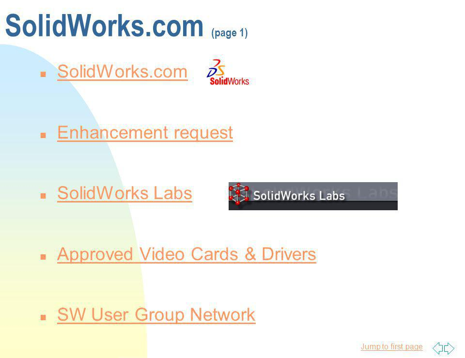 Jump to first page SolidWorks.com (page 2) n Search SolidWorks Knowledge Base Search SolidWorks Knowledge Base n SolidWorks Viewer SolidWorks Viewer n DWGgateway (Free AutoCAD-like program) DWGgateway n SolidWorks for Education SolidWorks for Education n SolidWorks Demo Gallery SolidWorks Demo Gallery n SolidWorks Pod Casts SolidWorks Pod Casts