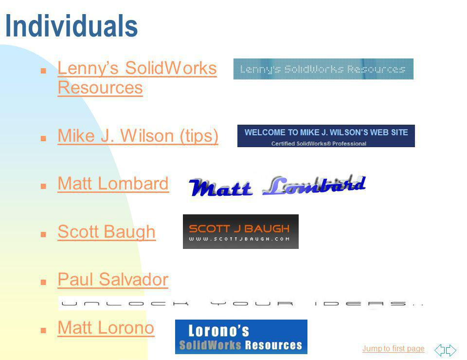 Jump to first page Individuals n Lennys SolidWorks Resources Lennys SolidWorks Resources n Mike J. Wilson (tips) Mike J. Wilson (tips) n Matt Lombard