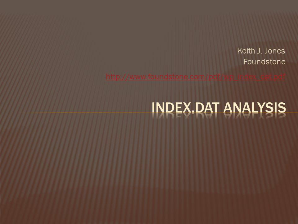 Keith J. Jones Foundstone http://www.foundstone.com/pdf/wp_index_dat.pdf