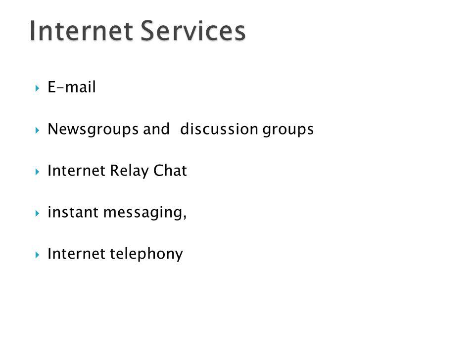 E-mail Newsgroups and discussion groups Internet Relay Chat instant messaging, Internet telephony