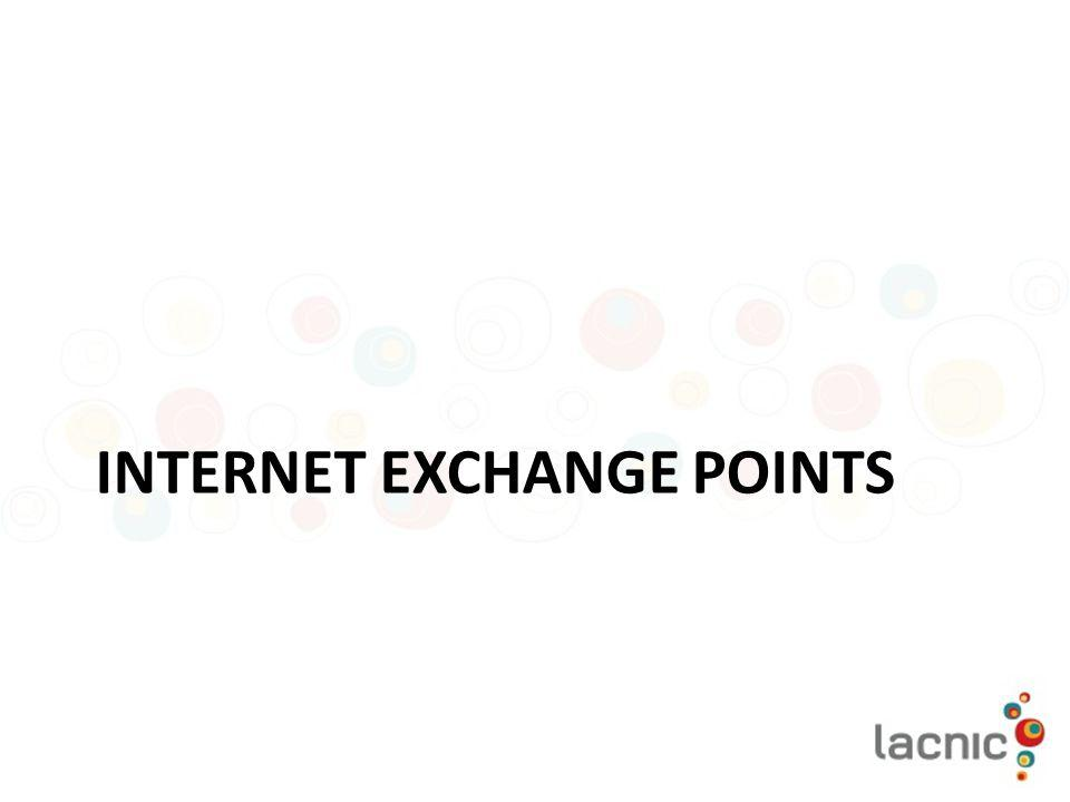 INTERNET EXCHANGE POINTS